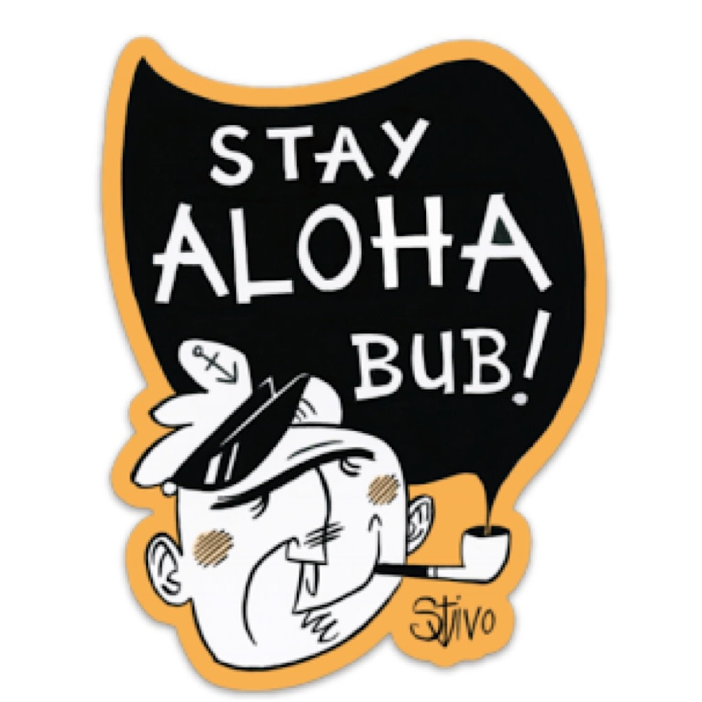 Salt & Soil Stay Aloha Bub Sticker