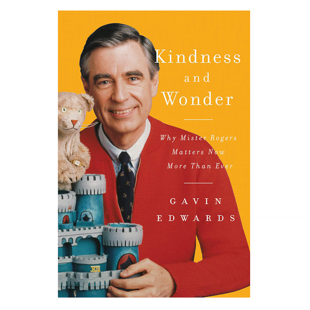 Harper Collins Kindness and Wonder: Why Mister Rogers Matters Now More Than Ever