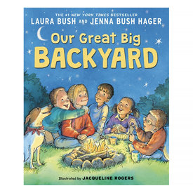 Harper Collins Our Great Big Backyard by Laura & Jenna Bush
