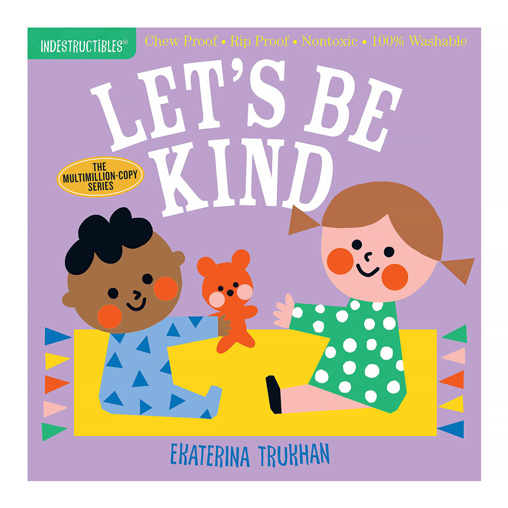 Workman Publishing Company Indestructibles: Let's Be Kind