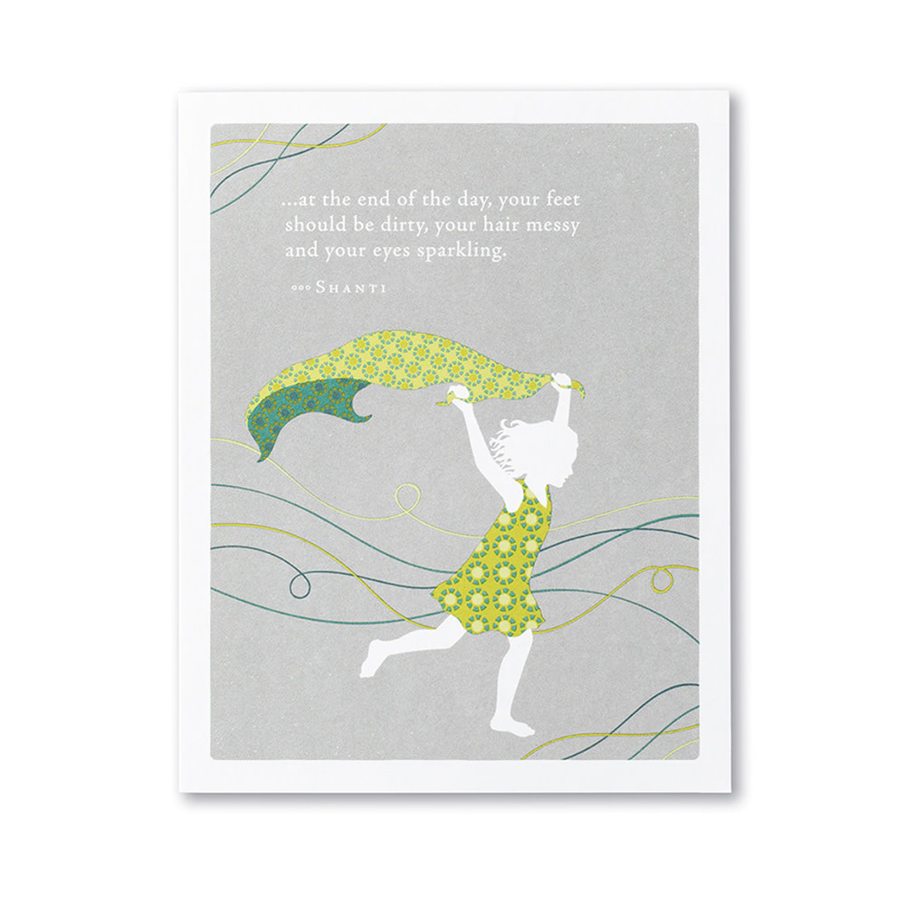 Compendium Birthday Card - …At the End of the Day, Your Feet Should Be Dirty