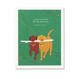 Compendium Love & Friendship Card - …There's No Friends Like the Old Friends
