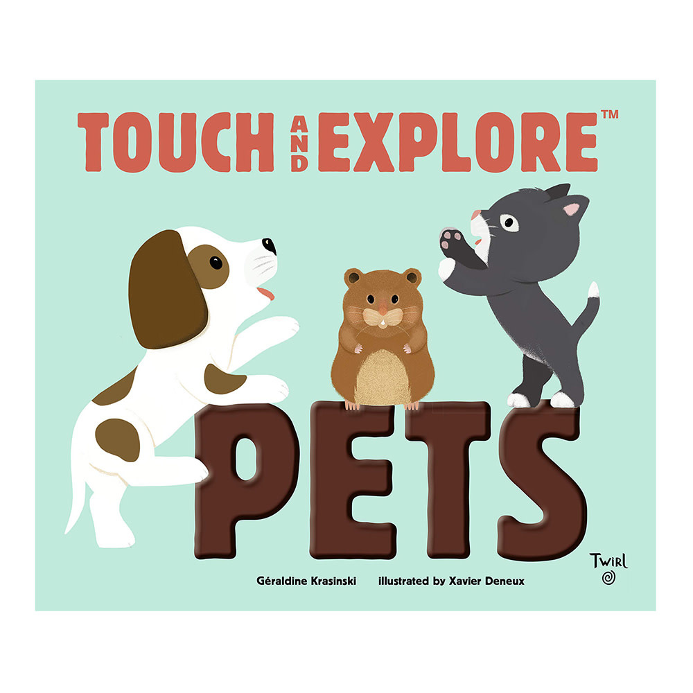 Twirll Touch and Explore Pets - Board Book