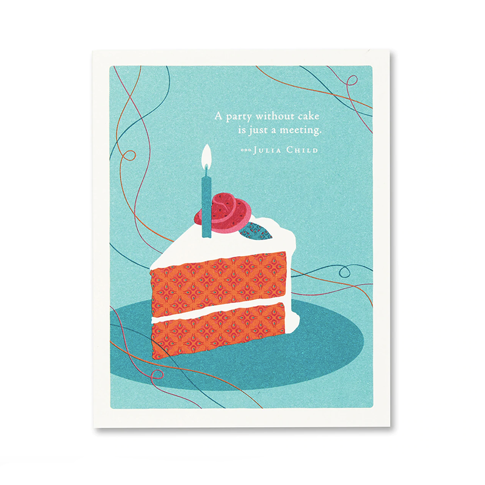Birthday Card - A Party Without Cake is Just a Meeting