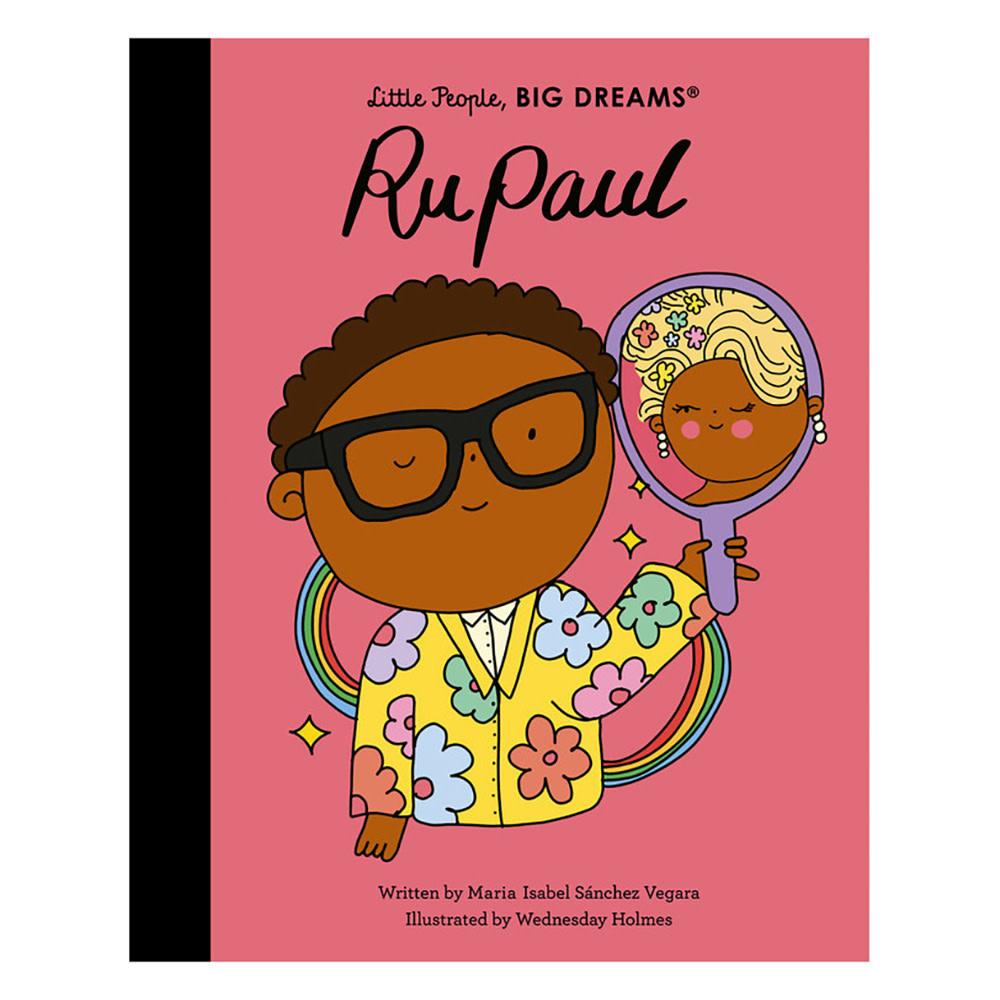 Little People, Big Dreams - RuPaul