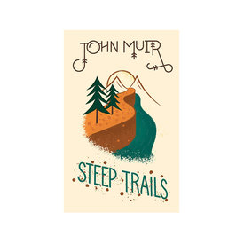 Gibbs Smith Steep Trails - John Muir