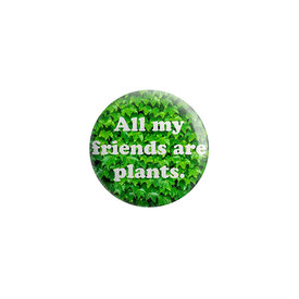 Quiet Tide Goods Quiet Tide Goods Button - All My Friends Are Plants - Green