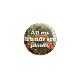 Quiet Tide Goods Quiet Tide Goods Button - All My Friends Are Plants - Red