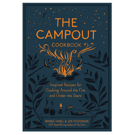 Workman Publishing Company The Campout Cookbook: Inspired Recipes for Cooking Around the Fire and Under the Stars