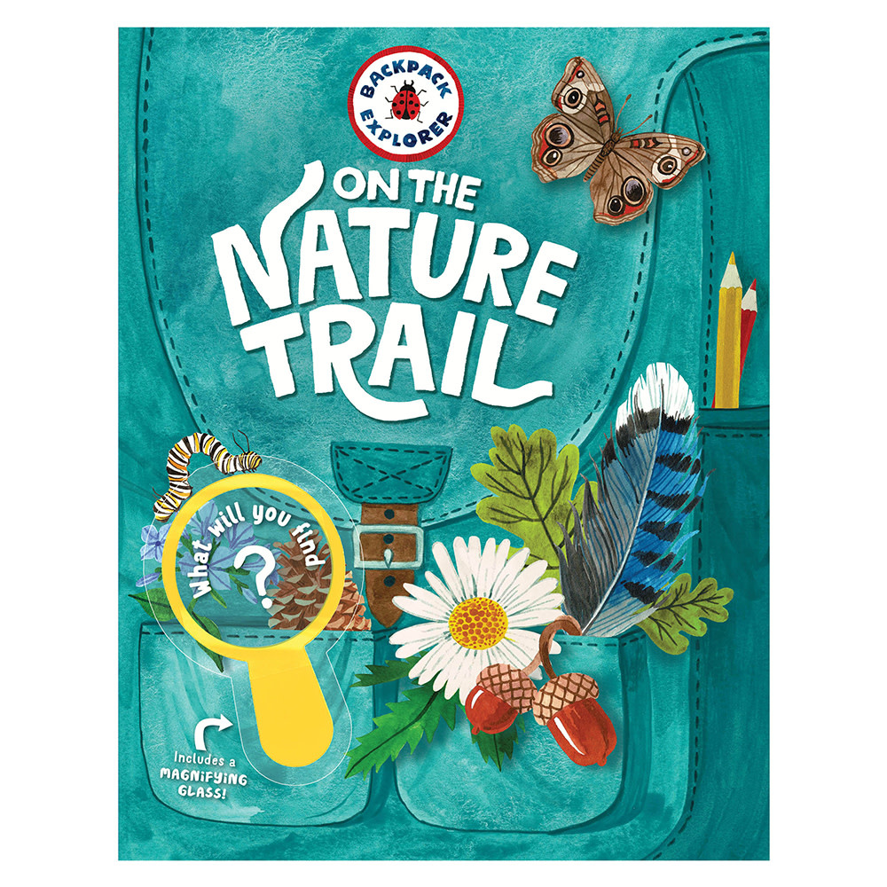 Workman Publishing Company Backpack Explorer: On the Nature Trail: What Will You Find?