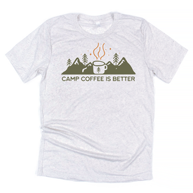 Hills & Trails Co. Hills & Trails Camp Coffee Is Better Tee