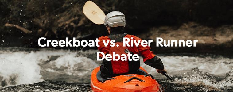 The Creek Boat vs River Runner Debate