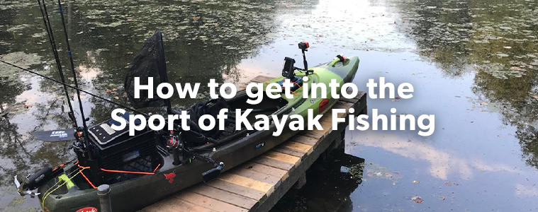 How to get into the sport of Kayak Fishing