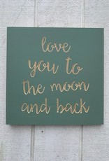 Spoken Love you to the moon and back - small plaque