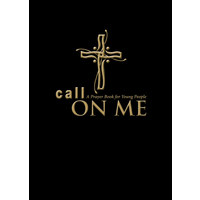 CALL ON ME: A PRAYER BOOK FOR YOUNG PEOPLE by  JENIFER GAMBER