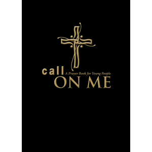 GAMBER, JENIFER CALL ON ME: A PRAYER BOOK FOR YOUNG PEOPLE by  JENIFER GAMBER