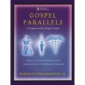 GOSPEL PARALLELS  COMPARISON OF THE SYNOPTIC GOSPELS  - NRSV by BURTON  THROCKMORTON