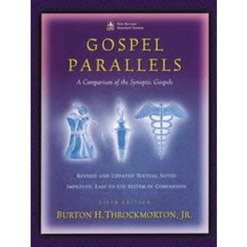 GOSPEL PARALLELS  COMPARISON OF THE SYNOPTIC GOSPELS  - NRSV by BURTON  THROCKMORTON