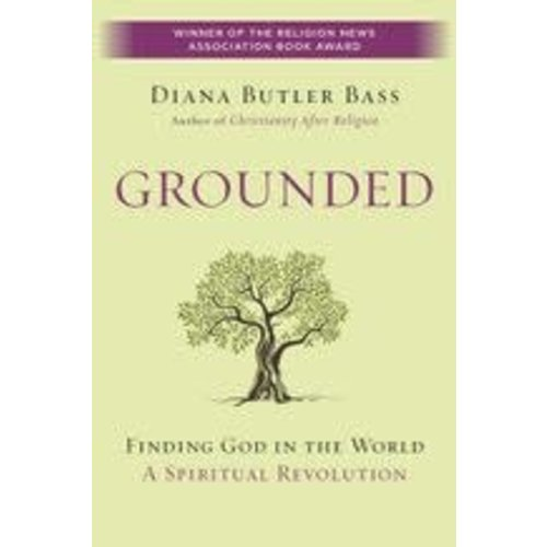 BASS, DIANA BUTLER GROUNDED: FINDING GOD IN THE WORLD by DIANA BUTLER BASS