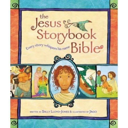 JESUS STORYBOOK BIBLE: EVERY STORY WHISPERS HIS NAME by SALLY LLOYD-JONES
