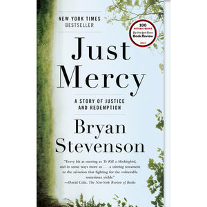 STEVENSON, BRYAN JUST MERCY: A STORY OF JUSTICE AND REDEMPTION by BRYAN STEVENSON