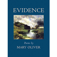 EVIDENCE: POEMS BY MARY OLIVER