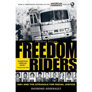 FREEDOM RIDERS: 1961 AND THE STRUGGLE FOR RACIAL JUSTICE (PIVOTOL MOMENTS IN AMERICAN HISTORY) by RAYMOND ARSENAULT