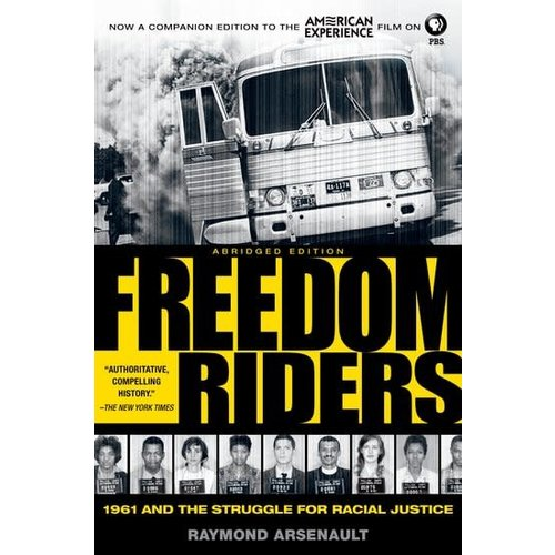 ARSENAULT, RAYMOND FREEDOM RIDERS: 1961 AND THE STRUGGLE FOR RACIAL JUSTICE (PIVATOL MOMENTS IN AMERICAN HISTORY) by RAYMOND ARSENAULT