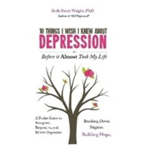 WRIGHT, BETH-SARAH 10 THINGS I WISH I KNEW ABOUT DEPRESSION by BETH-SARAH WRIGHT