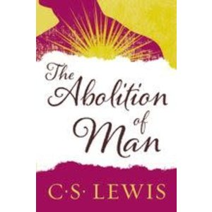 LEWIS, C. S. ABOLITION OF MAN by C.S. LEWIS