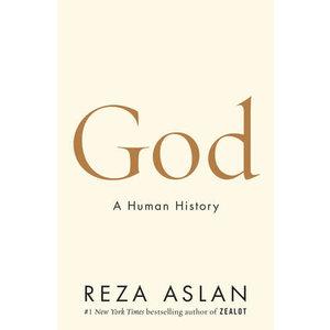 ASLAN, REZA GOD A HUMAN HISTORY by REZA ASLAN
