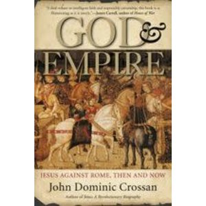 CROSSAN, JOHN DOMINIC GOD AND EMPIRE