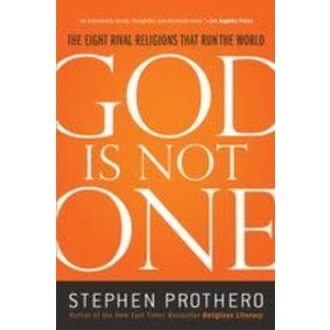 PROTHERO, STEPHEN GOD IS NOT ONE