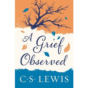 LEWIS, C. S. A GRIEF OBSERVED by C.S. LEWIS