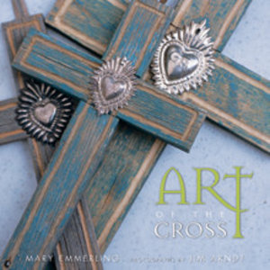 EMMERLING, MARY ART OF THE CROSS by MARY EMMERLING