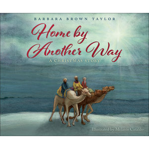 TAYLOR, BARBARA BROWN HOME BY ANOTHER WAY: A CHRISTMAS STORY
