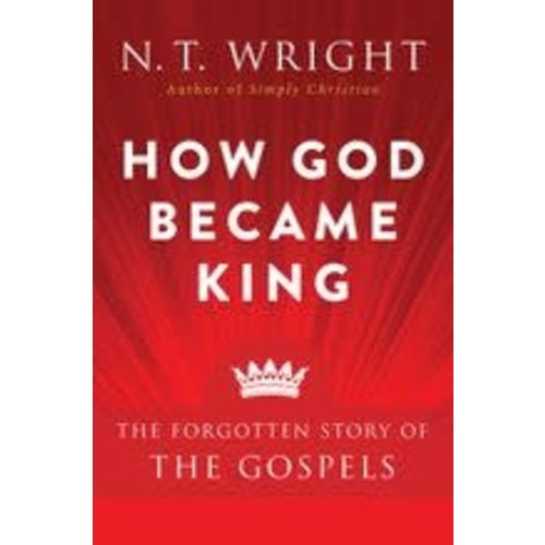 WRIGHT, N.T. HOW GOD BECAME KING