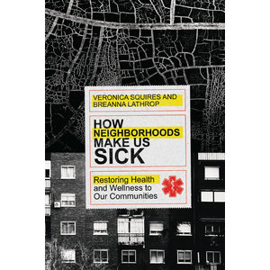 SQUIRES, VERONICA HOW NEIGHBORHOODS MAKE US SICK