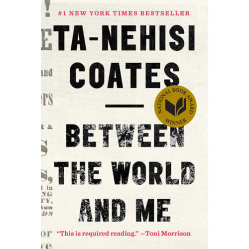 COATES, TA-NEHISI BETWEEN THE WORLD AND ME by TA-NEHISI COATES