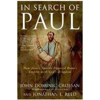 IN SEARCH OF PAUL by John Dominic Crossan & Jonathan L. Reed