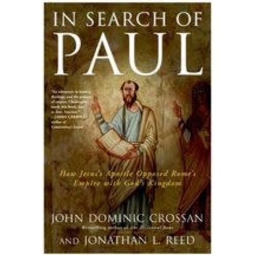 CROSSAN, JOHN DOMINIC IN SEARCH OF PAUL by John Dominic Crossan & Jonathan L. Reed