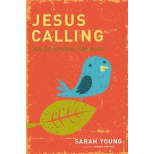 YOUNG, SARAH JESUS CALLING : 365 DEVOTIONS FOR KIDS by SARAH YOUNG