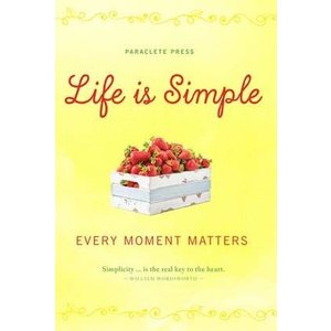 LIFE IS SIMPLE: EVERY MOMENT MATTERS