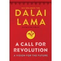 CALL FOR REVOLUTION: A VISION FOR THE FUTURE by DALAI LAMA