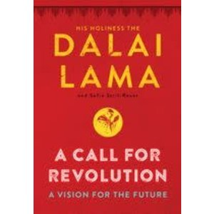DALAI LAMA CALL FOR REVOLUTION: A VISION FOR THE FUTURE by DALAI LAMA