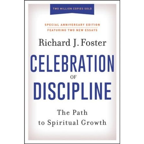 FOSTER, RICHARD J. Celebration of Discipline,  Special Anniversary Edition: The Path to Spiritual Growth
