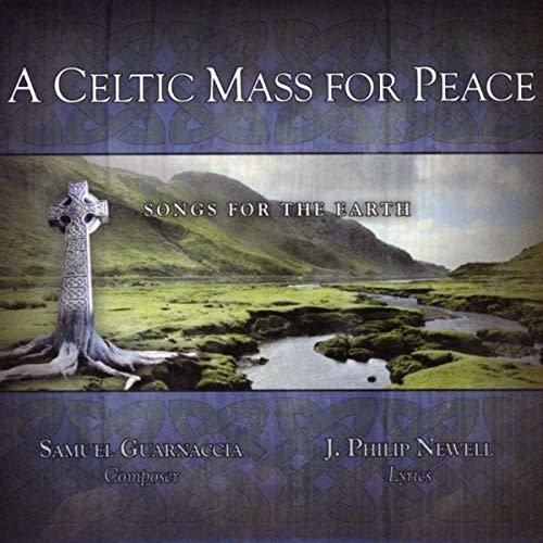 NEWELL, J PHILIP CELTIC MASS FOR PEACE CD: SONGS FOR THE EARTH