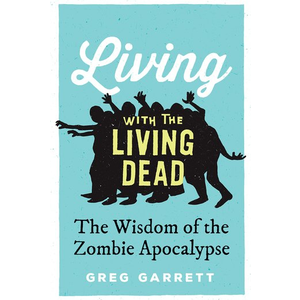 GARRETT, GREG LIVING WITH THE LIVING DEAD