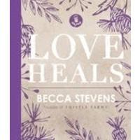 LOVE HEALS by BECCA STEVENS