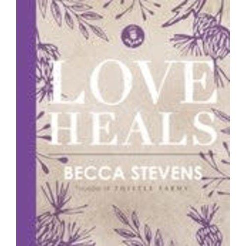 STEVENS, BECCA LOVE HEALS by BECCA STEVENS